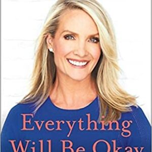 Everything Will Be Okay: Life Lessons for Young Women (from a Former Young Woman) Hardcover – March 9, 2021