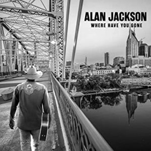 Alan Jackson: Where have you gone